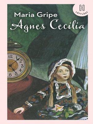 cover image of Agnes Cecilia – en sällsam historia (lättläst)