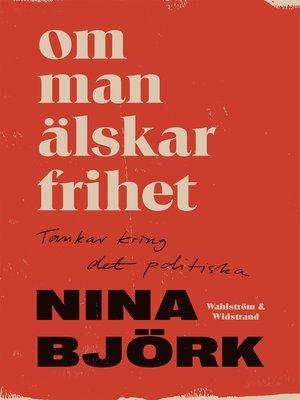 cover image of Om man älskar frihet