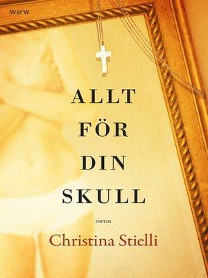 cover image of Allt för din skull