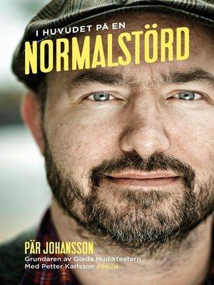 cover image of I huvudet på en normalstörd