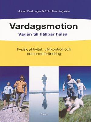 cover image of Vardagsmotion--vägen till hållbar hälsa