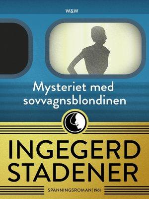 cover image of Mysteriet med sovvagnsblondinen