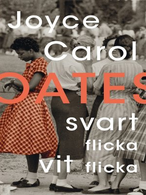 cover image of Svart flicka, vit flicka