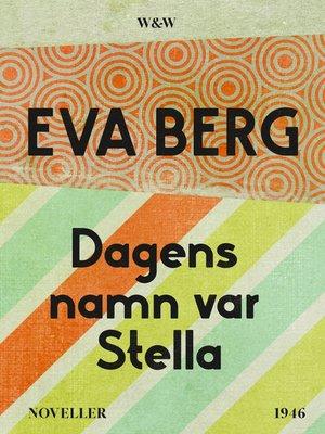 cover image of Dagens namn var Stella