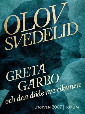 cover image of Greta Garbo och den döde mexikanen