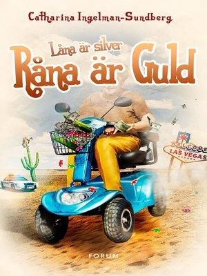 cover image of Låna är silver, råna är guld