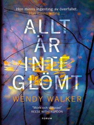 cover image of Allt är inte glömt