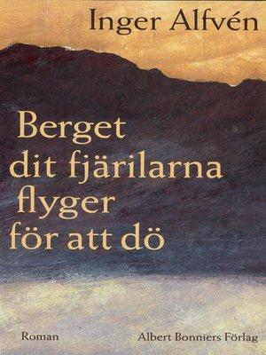 cover image of Berget dit fjärilarna flyger för att dö