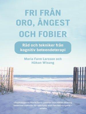 cover image of Fri från oro, ångest och fobier
