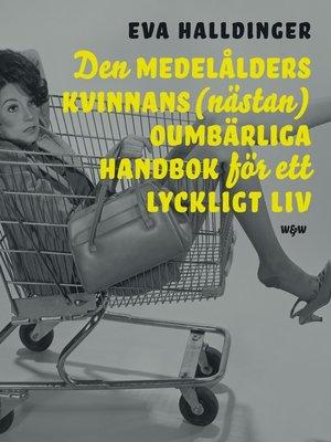 cover image of Den medelålders kvinnans (nästan) oumbärliga handbok för ett lyckligt liv