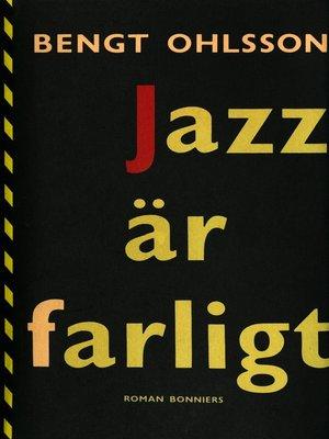 cover image of Jazz är farligt