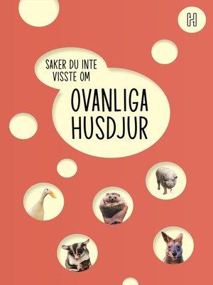 cover image of Ovanliga husdjur