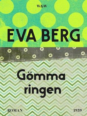 cover image of Gömma ringen