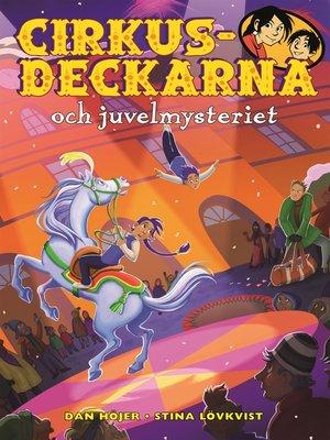 cover image of Cirkusdeckarna och juvelmysteriet