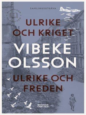 cover image of Ulrike och kriget / Ulrike och freden (samlingsvolym)