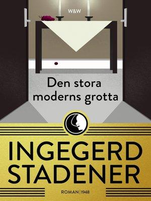 cover image of Den stora moderns grotta