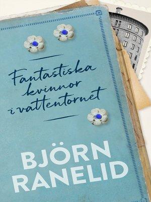 cover image of Fantastiska kvinnor i vattentornet
