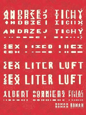 cover image of Sex liter luft