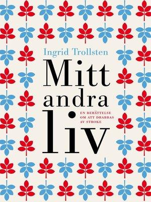 cover image of Mitt andra liv