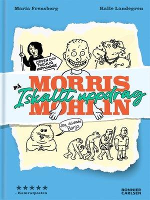 cover image of Morris Mohlin på iskallt uppdrag