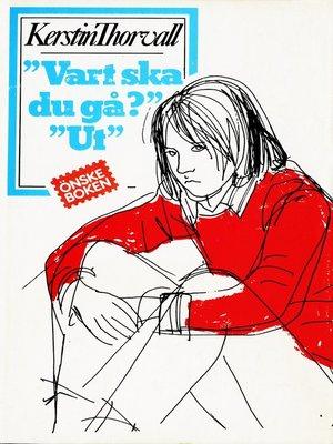 """cover image of """"Vart ska du gå?"""" """"Ut"""""""