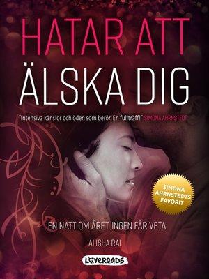 cover image of Hatar att älska dig