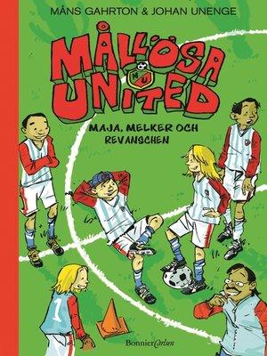 cover image of Mållösa United. Maja, Melker och revanschen