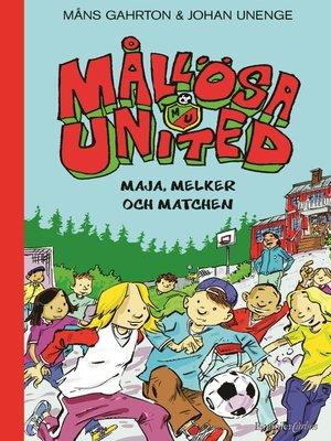 cover image of Mållösa United. Maja, Melker och matchen