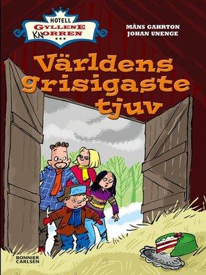 cover image of Världens grisigaste tjuv