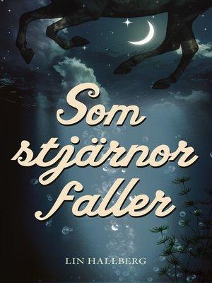 cover image of Som stjärnor faller