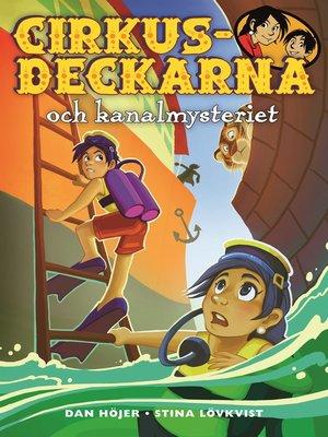cover image of Cirkusdeckarna och kanalmysteriet