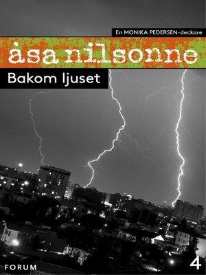 cover image of Bakom ljuset