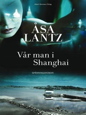 cover image of Vår man i Shanghai