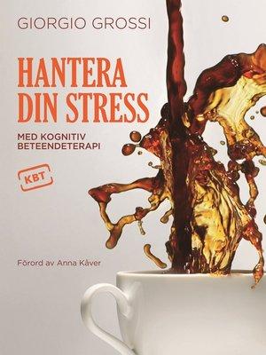 cover image of Hantera din stress med kognitiv beteendeterapi