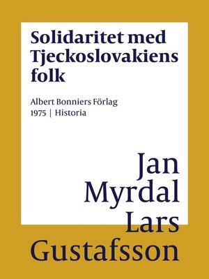 cover image of Solidaritet med Tjeckoslovakiens folk