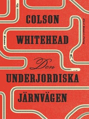 cover image of Den underjordiska järnvägen