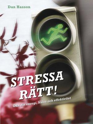 cover image of Stressa rätt!