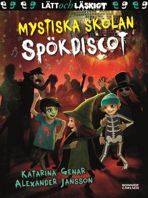 cover image of Mystiska skolan. Spökdiscot