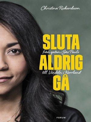 cover image of Sluta aldrig gå