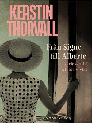 cover image of Från Signe till Alberte – kärleksfullt och förtvivlat