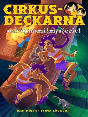 cover image of Cirkusdeckarna och dynamitmysteriet