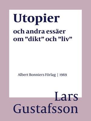 """cover image of Utopier och andra essäer om """"dikt"""" och """"liv"""""""