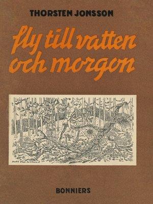 cover image of Fly till vatten och morgon