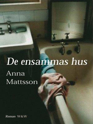 cover image of De ensammas hus