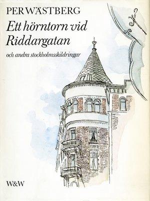 cover image of Ett hörntorn vid Riddargatan och andra Stockholmskildringar