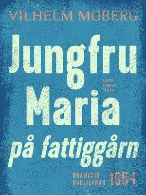 cover image of Jungfru Maria på fattiggårn