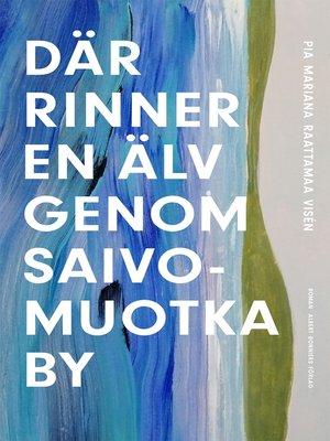 cover image of Där rinner en älv genom Saivomuotka by