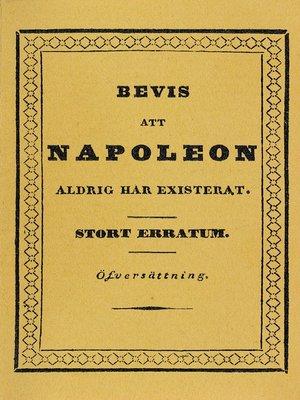 cover image of Bevis att Napoleon aldrig har existerat