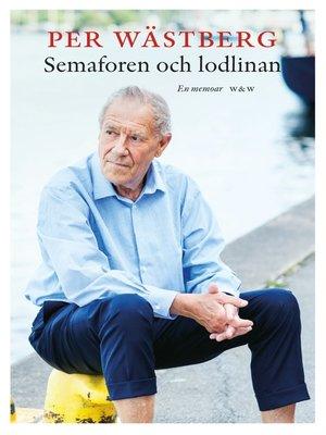 cover image of Semaforen och lodlinan
