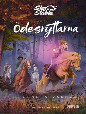 cover image of Star Stable. Ödesryttarna. Legenden vaknar